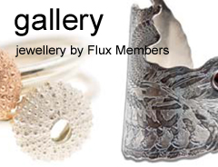 Jewellery by our expert and award winning jewellers. Meet us at our exhibitions, Come and learn how to design and make jewellery with them at Flux jewellery school.